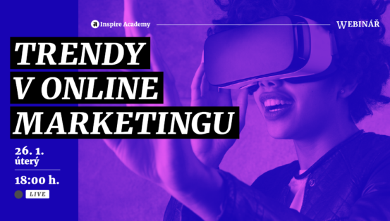 trendy v digitálním marketingu 2021